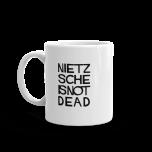 Nietzsche Is Not Dead Mug 001