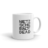 Nietzsche Is Not Dead Mug 002