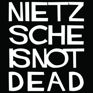 Nietzsche Is Not Dead Shirt