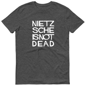 Nietzsche Is Not Dead T-Shirt