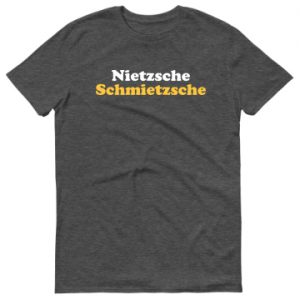 Nietzsche Schmietzsche T-Shirt Heather Dark Grey