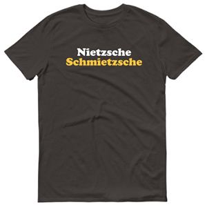 Nietzsche Schmietzsche T-Shirt