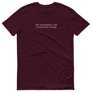 Unexamined Life T-Shirt Maroon