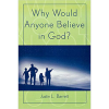 Science, Religion, and Secularism, Part XXXIV: Justin L. Barrett—Why Would Anyone Believe in God? Part B