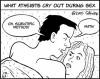 The Atheist Debates Add Sex, Slide Down Yet Further