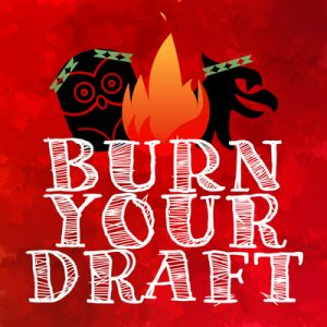 Burn your draft podcast